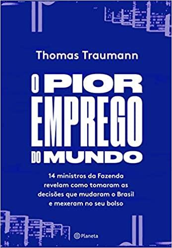 O Pior Emprego do Mundo - Thomas Traumann