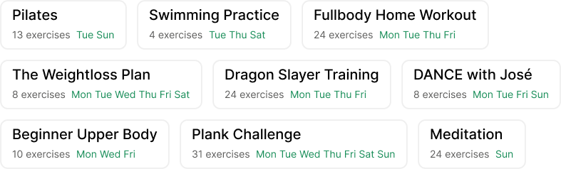 Example names of the workouts you could create: Swimming Practice, Meditation, Fullbody Home Workout, etc.