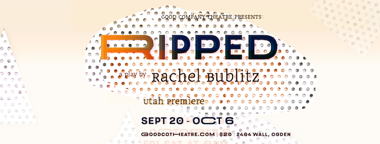 Poster for RIPPED at Good Company Theatre.