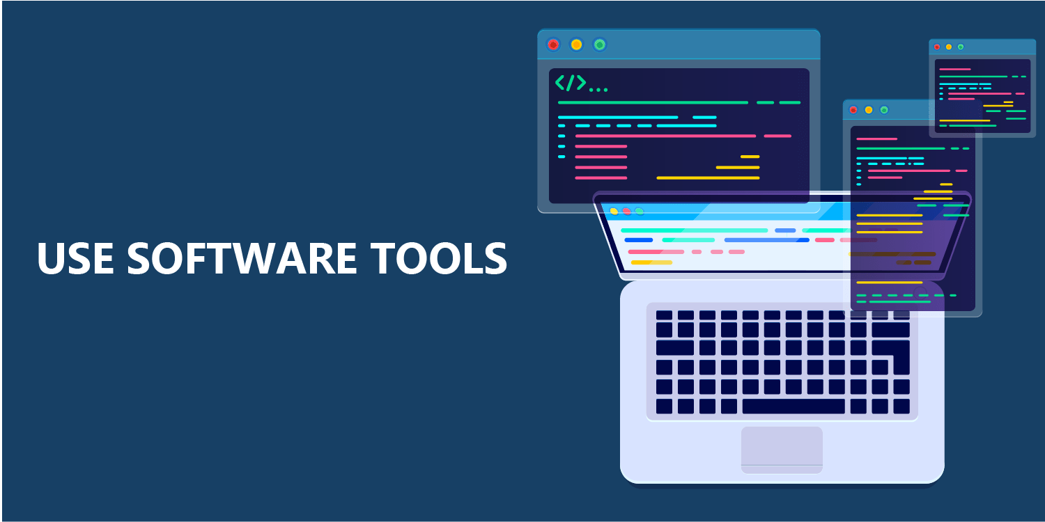 Use Software Tools