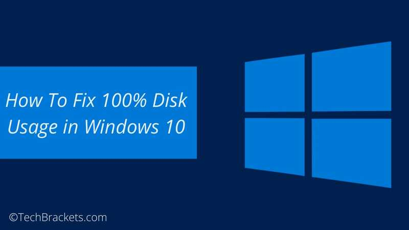 How To Fix100% Disk Usage in Windows 10