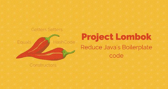 Reduce Java's boilerplate code using Project Lombok