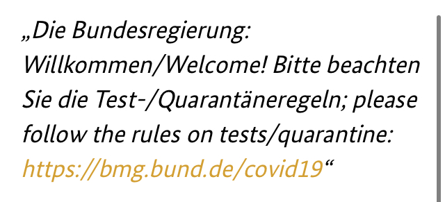 Die Bundesregierung: Willkommen/Welcome! Bitte beachten Sie die Test-/Quarantäneregeln; please follow the rules on tests/quarantine: https://bmg.bund.de/covid19