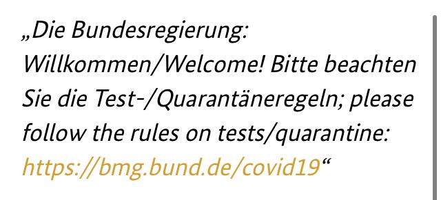 Die Bundesregierung: Willkommen/Welcome! Bitte beachten Sie die Test-/Quarantäneregeln; please follow the rules on tests/quarantine: https://bmg.bund.de/covid19