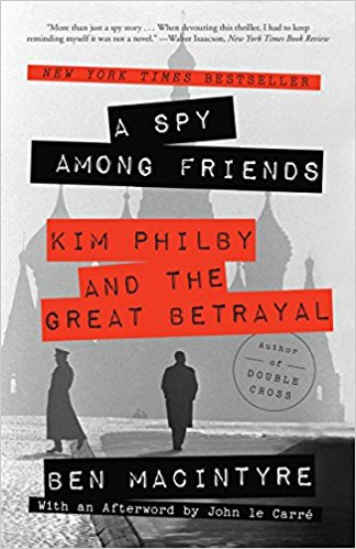 A Spy Among Friends: Kim Philby and the Great Betrayal Book by Ben Macintyre