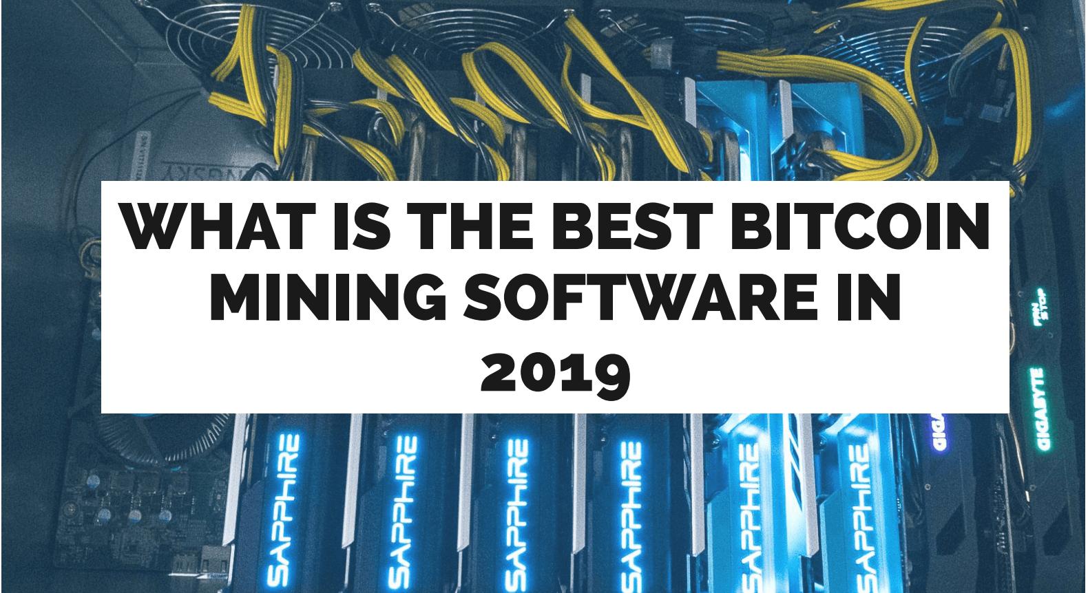 Best Bitcoin Mining Software of 2019!