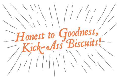 Kick Ass Biscuits