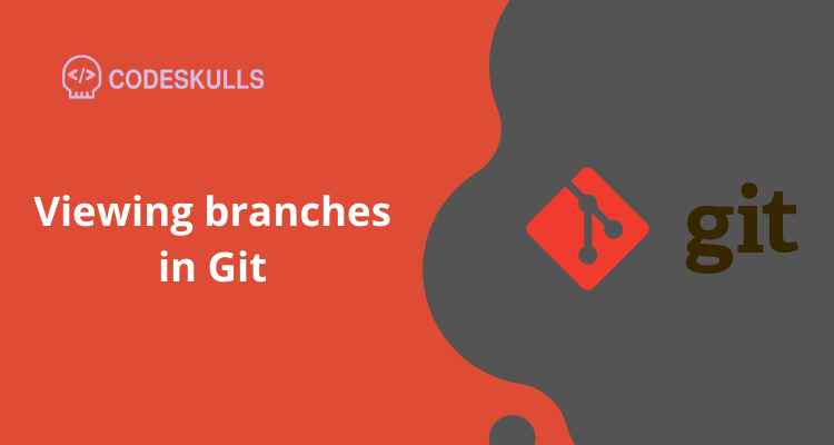 Viewing branches in Git