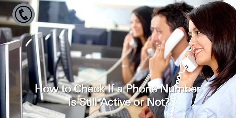 How to Check If a Phone Number Is Still Active or Not?