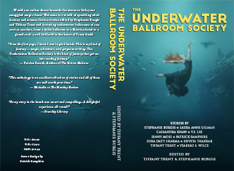 Print cover for The Underwater Ballroom Society anthology, edited by Tiffany Trent and Stephanie Burgis.