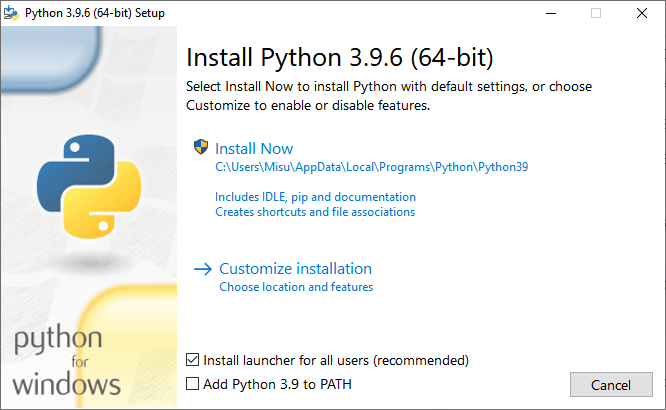 """A window with the heading """"Install Python 3.9.6 (64-bit)"""". Two buttons say """"Install Now"""" and """"Customise installation"""". Two checkboxes at the bottom; one says """"Install launcher for all users (recommended)"""" and the other says """"Add Python 3.9 to PATH""""."""