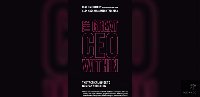 The Great CEO Within by Matt Mochary