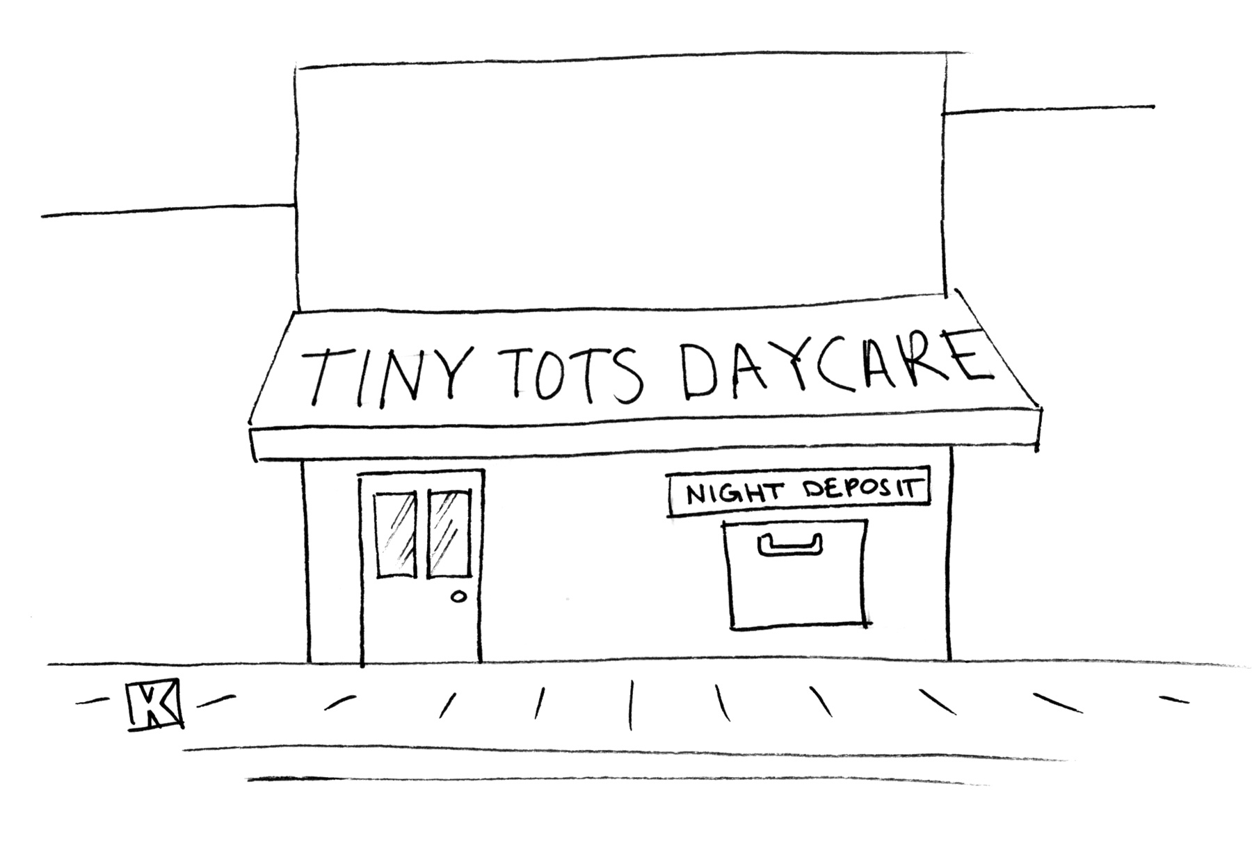 (Building has sign: 'Tiny Tots Daycare.' A smaller sign says 'Night Deposit.')
