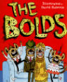 The Bolds by Julian Clary, illustrated David Roberts