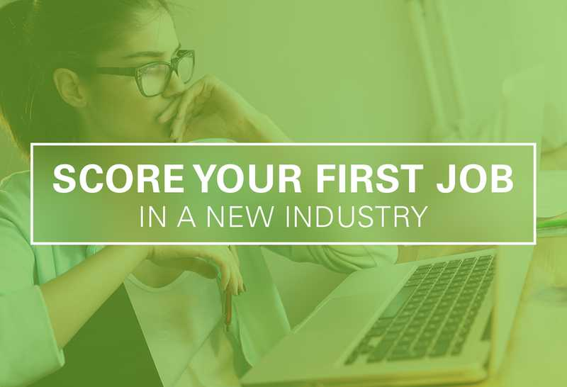 How to Score Your First Job in a New Industry
