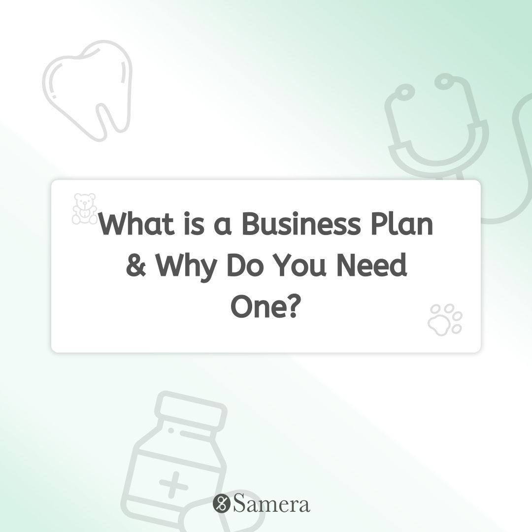 What is a Business Plan & Why Do You Need One?