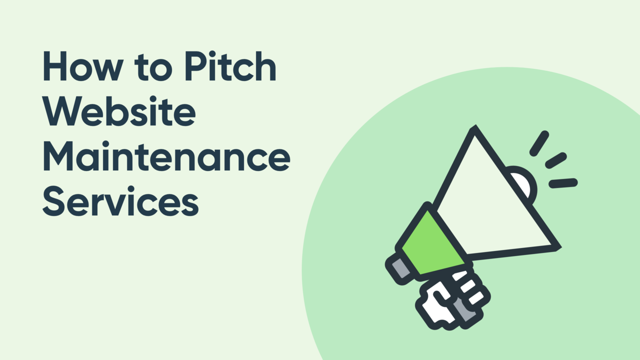 How to Pitch Web Maintenance Services to Web Design Clients