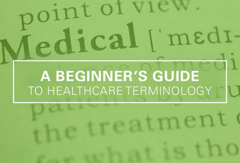A Beginner's Guide to Healthcare Terminology