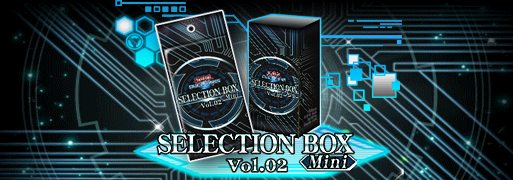 Box Release: Selection Box Mini Vol.02 | YuGiOh! Duel Links Meta