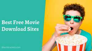 15 Best Free Movie Download Sites For 2020