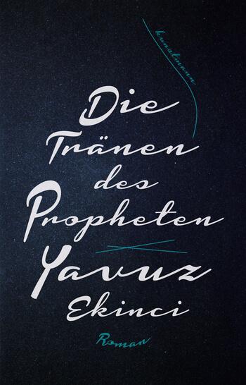Die Tränen des Propheten von Yavuz Ekinci