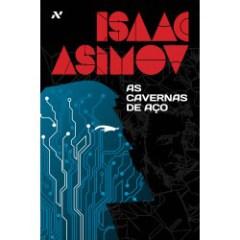 Isaac Asimov - As Cavernas de Aço da editora Aleph