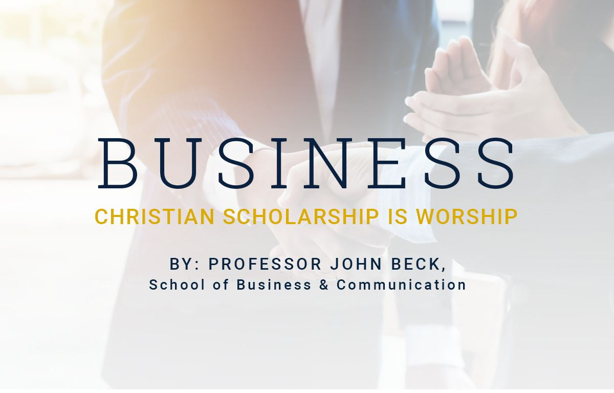 Business: Christian Scholarship Is Worship