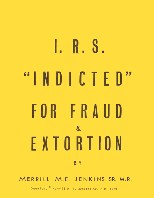 IRS indicted for fraud and extortion by Merrill Jenkins
