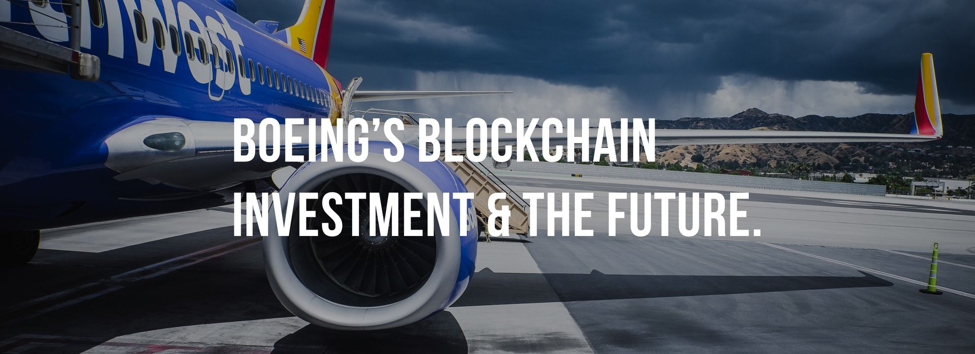 Boeing invests heavily in blockchain; and what this means for aviation industry?