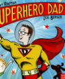 Superhero Dad by Timothy Knapman and Joe Berger