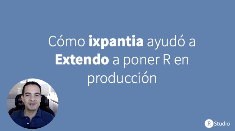 Cómo ixpantia ayudó a Extendo a poner R en producción