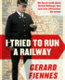 I tried to run a railway by Gerard Fiennes