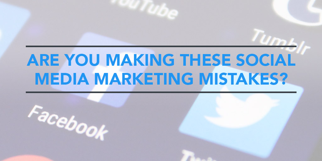 FEATURED_Are-You-Making-These-X-Social-Media-Marketing-Mistakes-