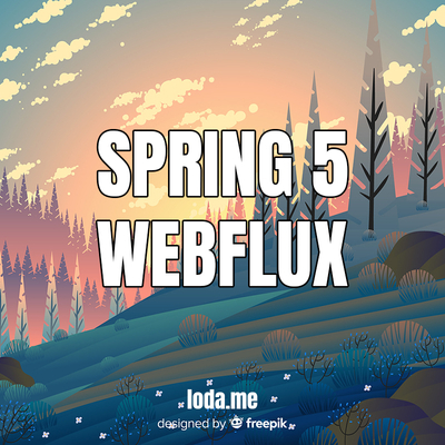 Spring Boot - Xây dựng ứng dụng Reactive với Spring 5 Webflux
