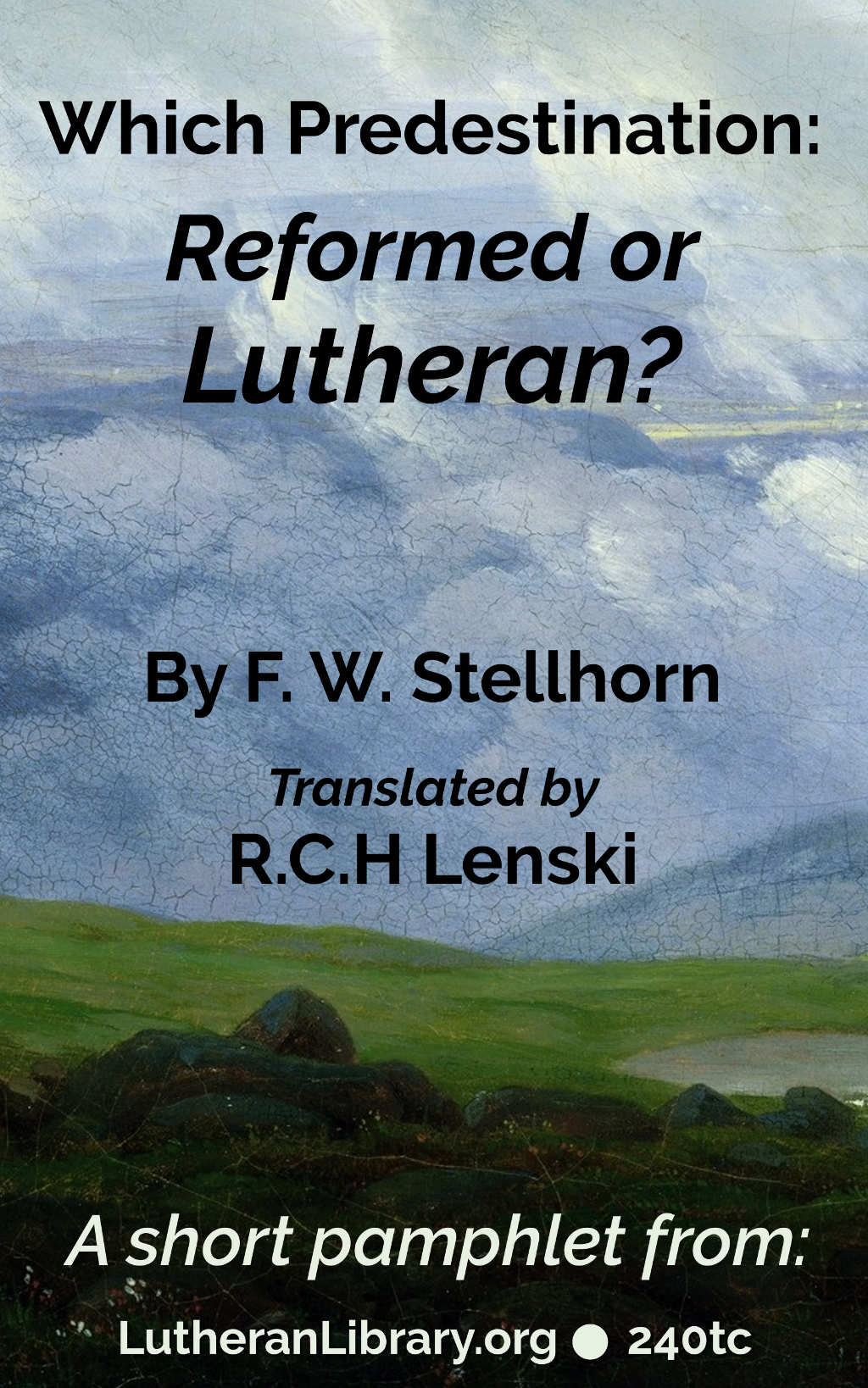 Which Predestination: Reformed or Lutheran by Lenski and Stellhorn