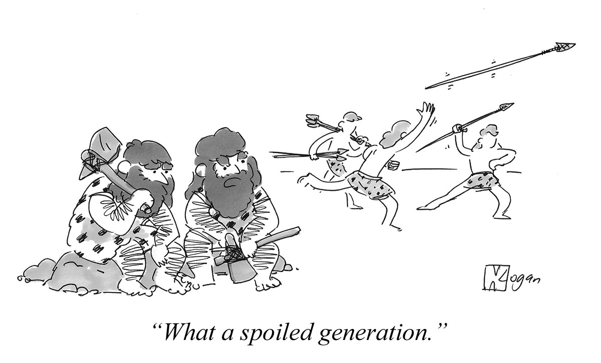 What a spoiled generation.