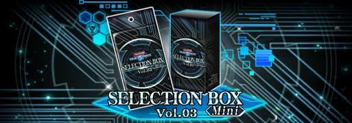 Box Release: Selection Box Mini Vol.03   YuGiOh! Duel Links Meta