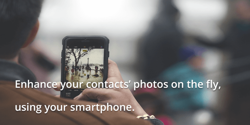 Enhance your contacts' photos on the fly, using your smartphone