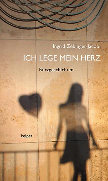 Barfuß geht die Zeit und Ich lege mein Herz von Ingrid Zebinger-Jacobi
