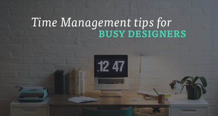 5 Time Management Tips for Designers