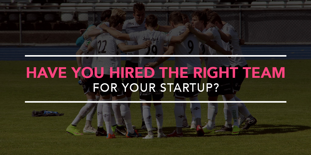 FEATURED_Have-You-Hired-the-Right-Team-For-Your-Startup--