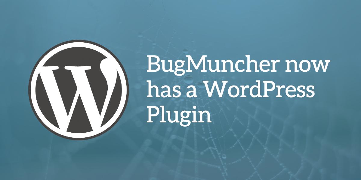BugMuncher now has a WordPress Plugin