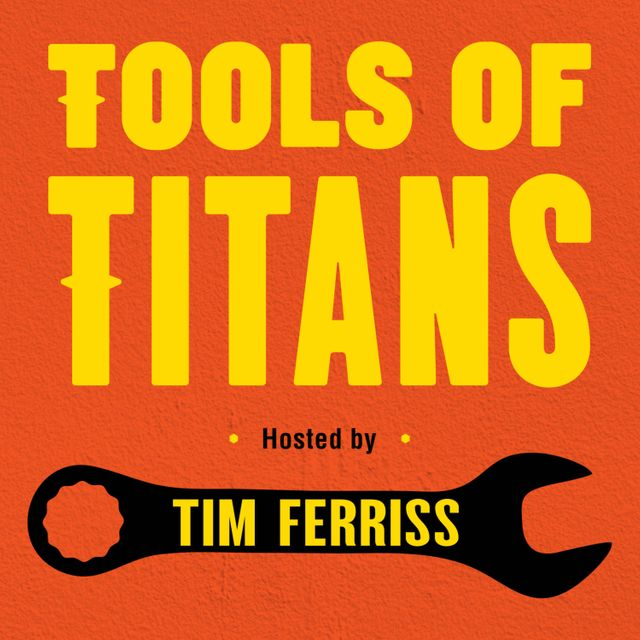 podcast cover of Tools of Titans by Tim Ferriss