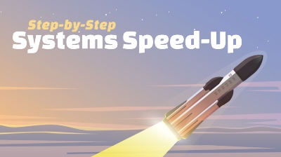 Step-by-Step: Systems Speed-Up