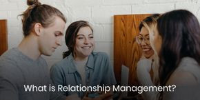 What is Relationship Management?