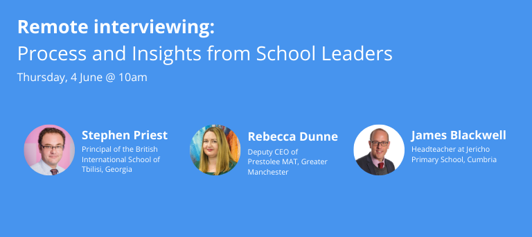 Key insights from School Leaders on Remote Interviewing