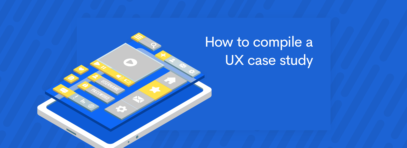 How to compile a UX Case Study