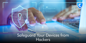 Safeguard Your Devices from Hackers