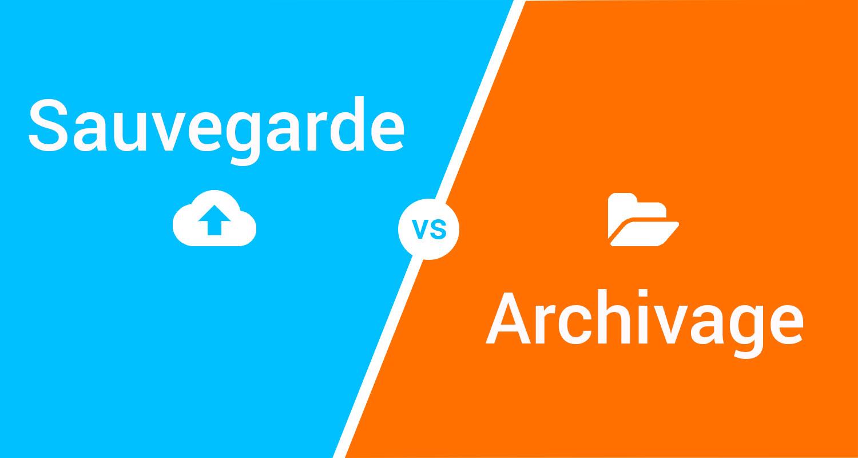 sauvegarde vs archivage - la différence entre la sauvegarde et l'archivage