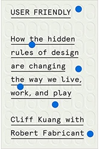 Book cover of User Friendly by Cliff Kuang & Robert Fabricant